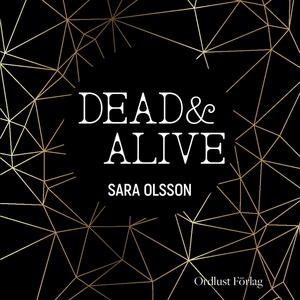 DEAD & ALIVE (e-bok) av Sara Olsson