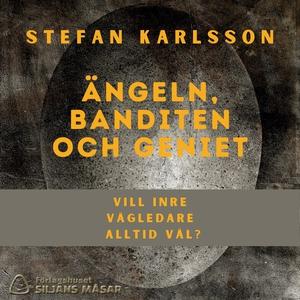 Ängeln, banditen och geniet (ljudbok) av Stefan