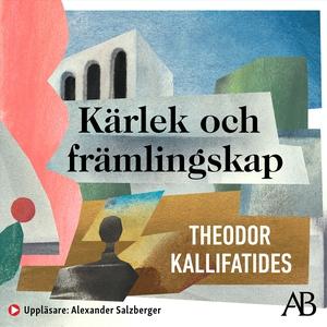 Kärlek och främlingskap (ljudbok) av Theodor Ka