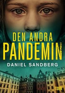 Den andra pandemin (e-bok) av Daniel Sandberg