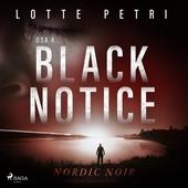 Black notice: Osa 4