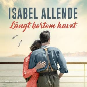 Långt bortom havet (ljudbok) av Isabel Allende