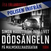 Polisen inifrån: Dödsängeln på Malmskillnadsgatan