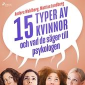 15 typer av kvinnor - och vad de säger till psykologen