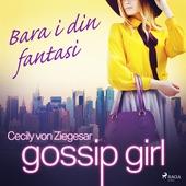 Gossip Girl: Bara i din fantasi