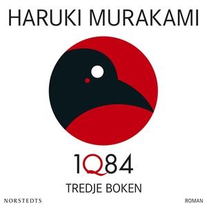1Q84 : tredje boken (ljudbok) av Haruki Murakam