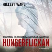 Hungerflickan : en berättelse om matmissbruk, ensamhet och pappalängtan