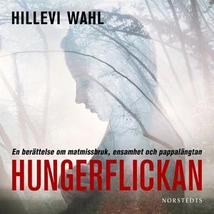 Hungerflickan : en berättelse om matmissbruk, e