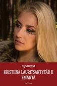 Kristiina Lauritsantyta¨r II