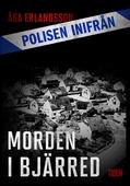 Polisen inifrån: Morden i Bjärred