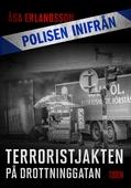 Polisen inifrån: Terroristjakten på Drottninggatan