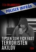 Tipsen som fick fast terroristen Akilov