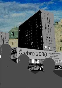 Örebro 2030 (e-bok) av Jenny Blomérus