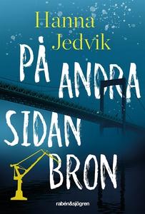 På andra sidan bron (e-bok) av Hanna Jedvik