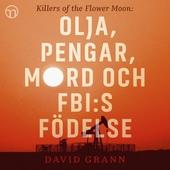 Olja, pengar, mord och FBI:s födelse: Killers of the Flower Moon