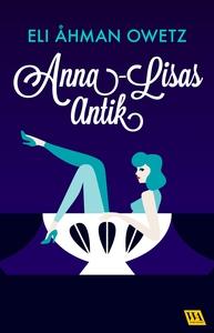 Anna-Lisas antik (e-bok) av Eli Åhman Owetz