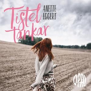 Tisteltankar (ljudbok) av Anette Eggert