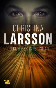 Du kommer inte undan (e-bok) av Christina Larss