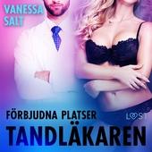 Förbjudna platser: Tandläkaren - erotisk novell