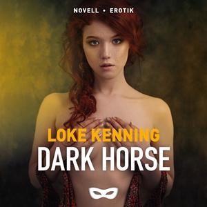 Dark horse (ljudbok) av Loke Kenning