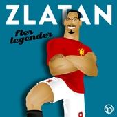 Zlatan: Fler legender