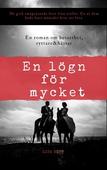 En lögn för mycket: En roman om besatthet, hästar & ryttare