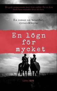 En lögn för mycket: En roman om besatthet, häst