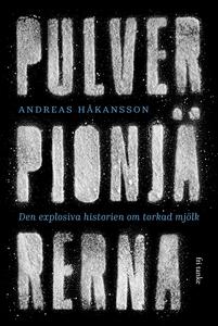 Pulverpionjärerna : Den explosiva historien om