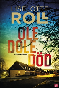 Ole dole död (e-bok) av Liselotte Roll