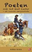 Poeten som red med Custer - ett svenskt emigrantöde
