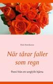 När tårar faller som regn: Poesi  från ett sorgfyllt hjärta