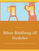 Biboet Bihållning till Husbehov: Lämplig inom  Biodynamisk Odling och Permakultur