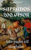 Supranos 200 visor: Från psalm till sänghalm