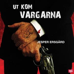 Ut kom vargarna (ljudbok) av Jesper Ersgård