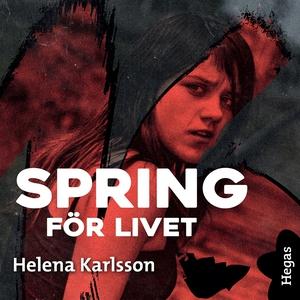 Spring för livet (ljudbok) av Helena Karlsson