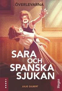 Sara och spanska sjukan (e-bok) av Julie Gilber