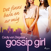 Gossip Girl: Det finns bara en av mig
