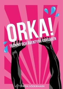 ORKA! Träning och äventyr i vardagen (e-bok) av