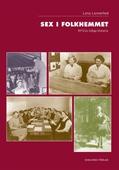 Sex i folkhemmet. RFSU:s tidiga historia