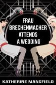 Frau Brechenmacher Attends A Wedding
