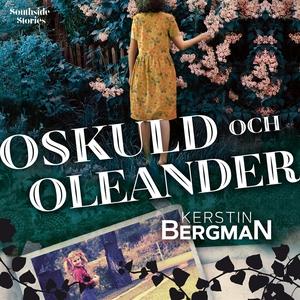 Oskuld och oleander (ljudbok) av Kerstin Bergma