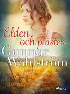 Elden och prästen (e-bok) av Gunnar Wahlström