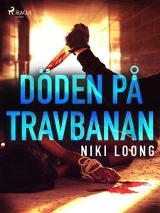 Döden på travbanan (e-bok) av Niki Loong