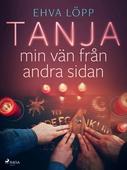 Tanja - min vän från andra sidan