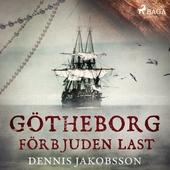 Götheborg - förbjuden last