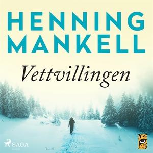 Vettvillingen (ljudbok) av Henning Mankell