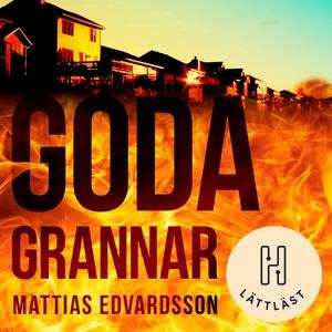Goda grannar (lättläst) (ljudbok) av Mattias Ed