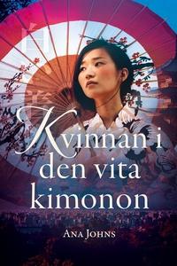 Kvinnan i den vita kimonon (e-bok) av Ana Johns