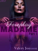 Madame 1: Foreplay - Erotic Short Story