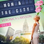 Mom & the city - en modells bekännelser, Del 1
